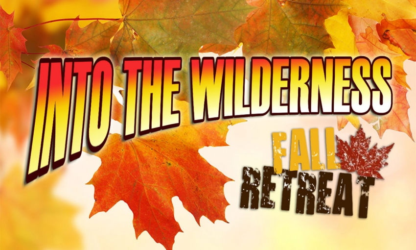 Into The Wilderness: Junior Youth Fall Retreat