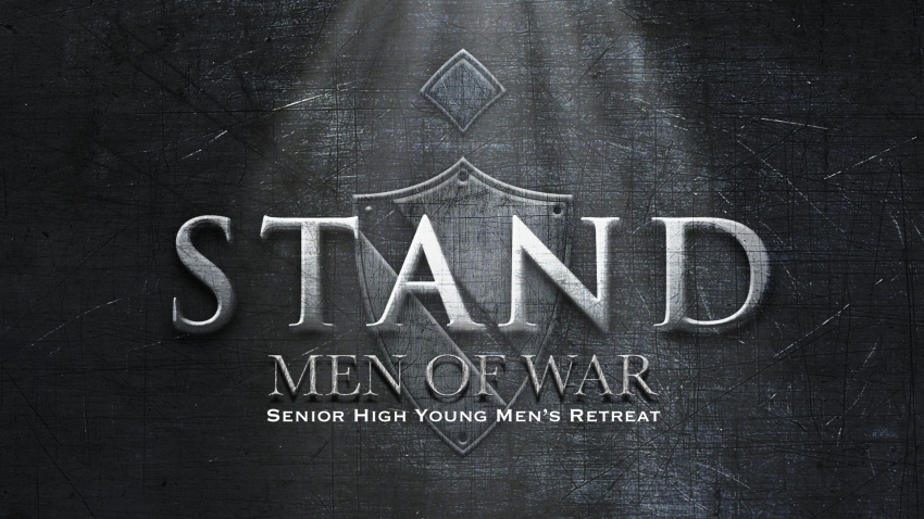 STAND: Men of War - Senior High Young Men's Retreat