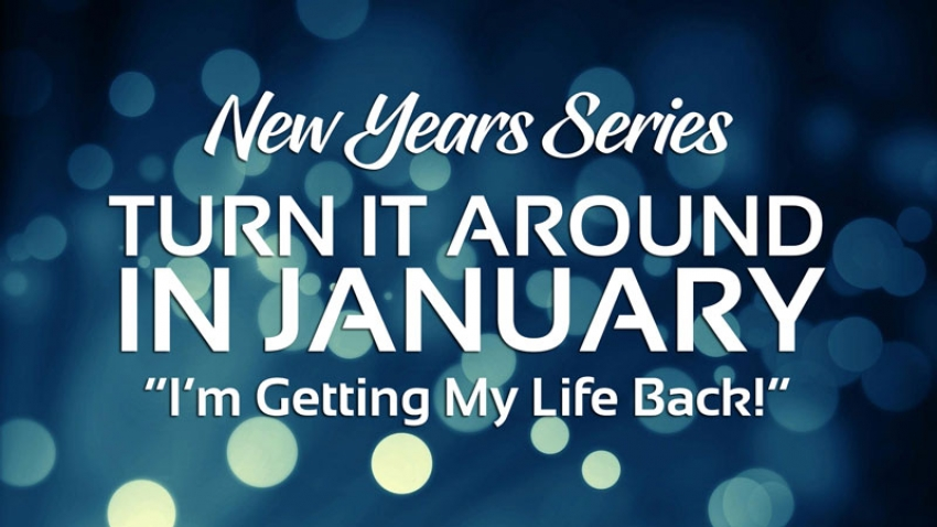 New Year's Series: Turn it Around in January